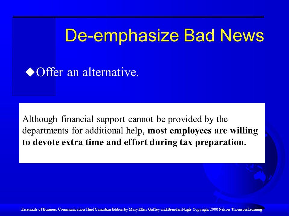 De-emphasize Bad News Offer an alternative.