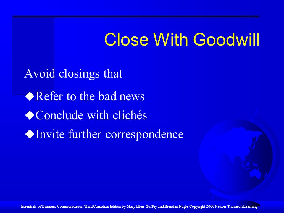 Close With Goodwill Avoid closings that Refer to the bad news