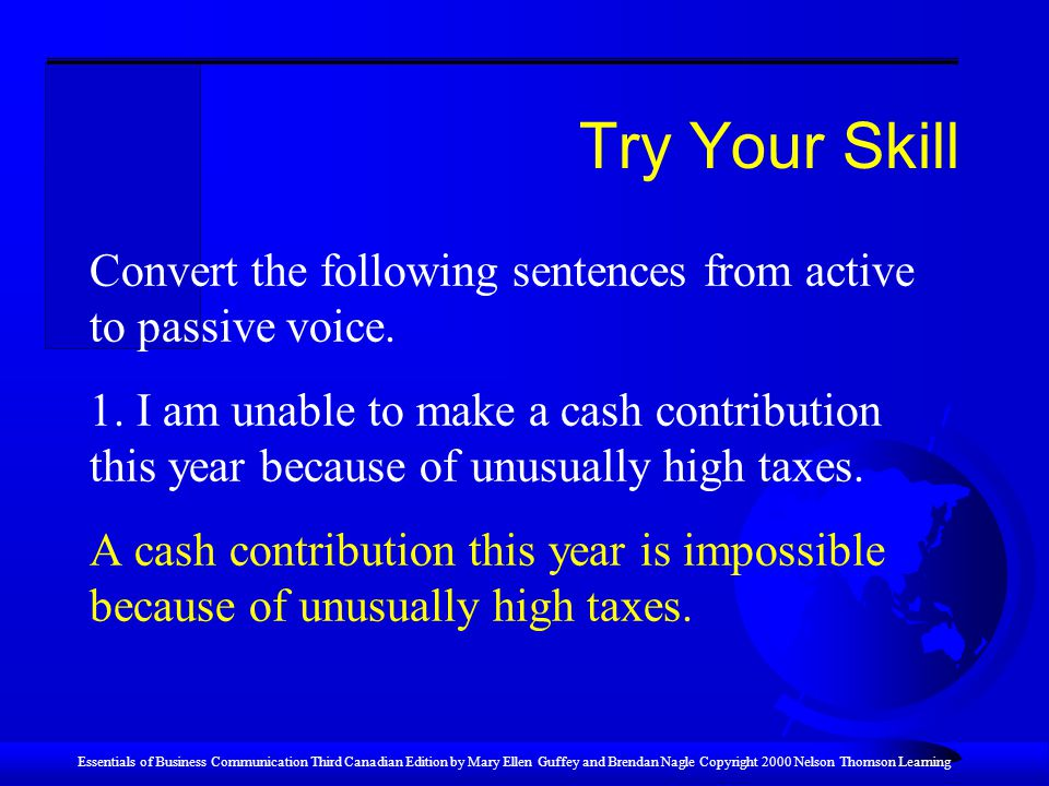 Try Your Skill Convert the following sentences from active to passive voice.