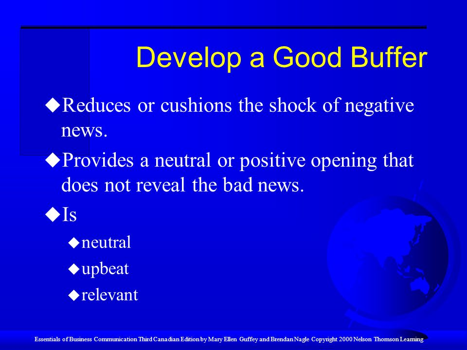 Develop a Good Buffer Reduces or cushions the shock of negative news.