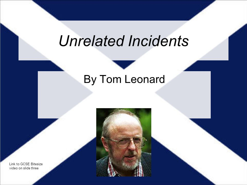 Unrelated Incidents By Tom Leonard