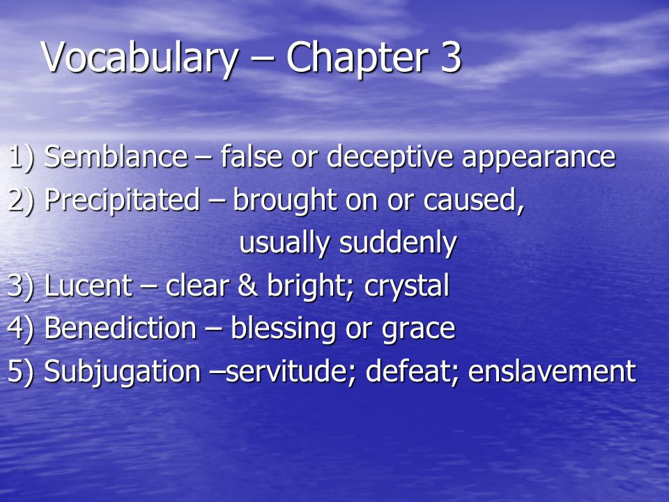 Vocabulary – Chapter 3 1) Semblance – false or deceptive appearance