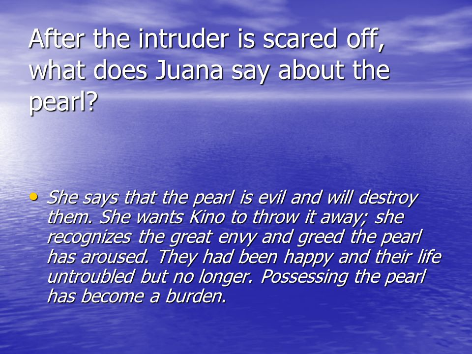 After the intruder is scared off, what does Juana say about the pearl