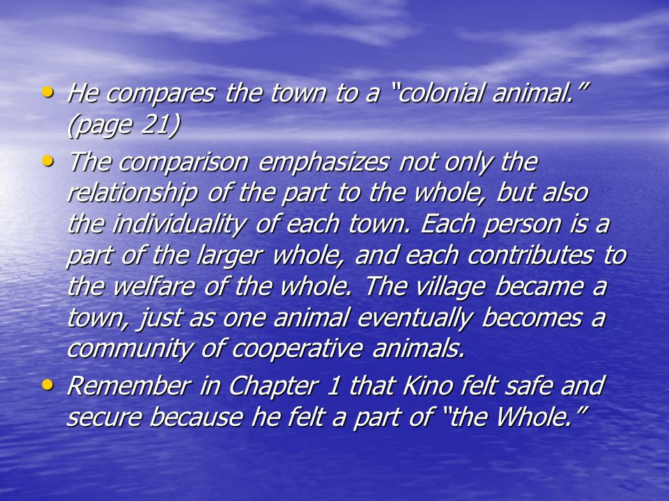 He compares the town to a colonial animal. (page 21)