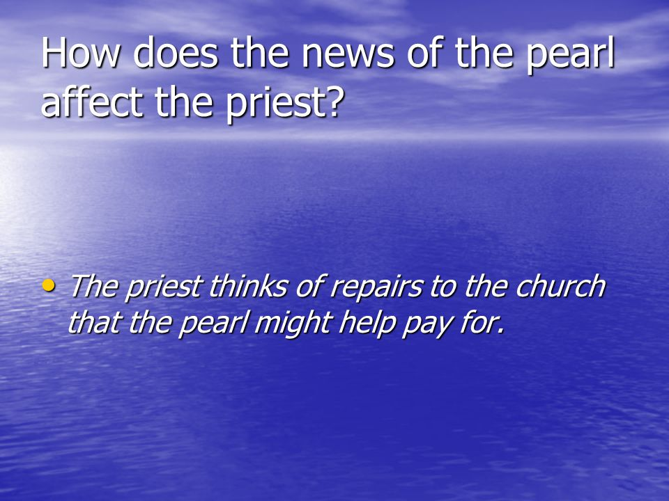 How does the news of the pearl affect the priest