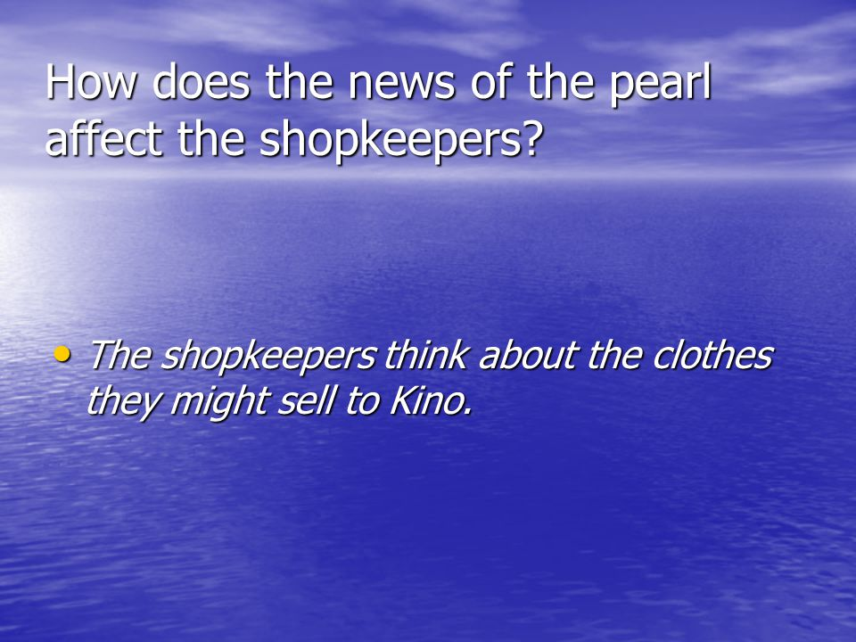 How does the news of the pearl affect the shopkeepers