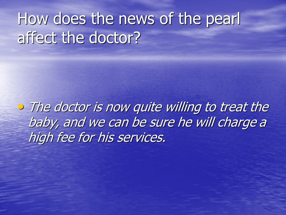 How does the news of the pearl affect the doctor