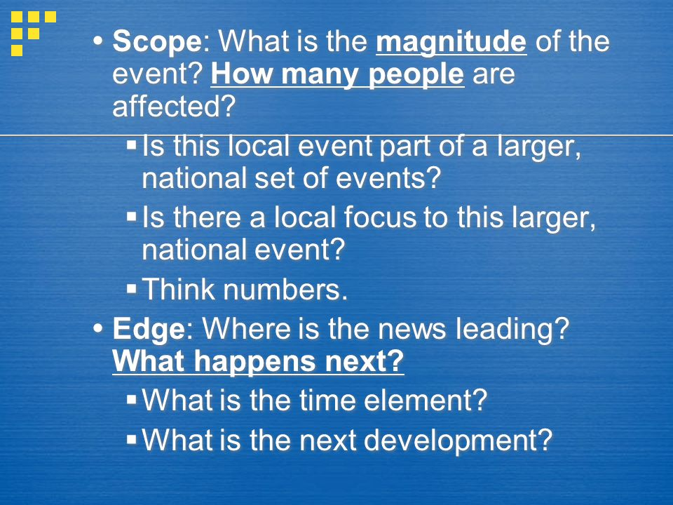 Scope: What is the magnitude of the event How many people are affected