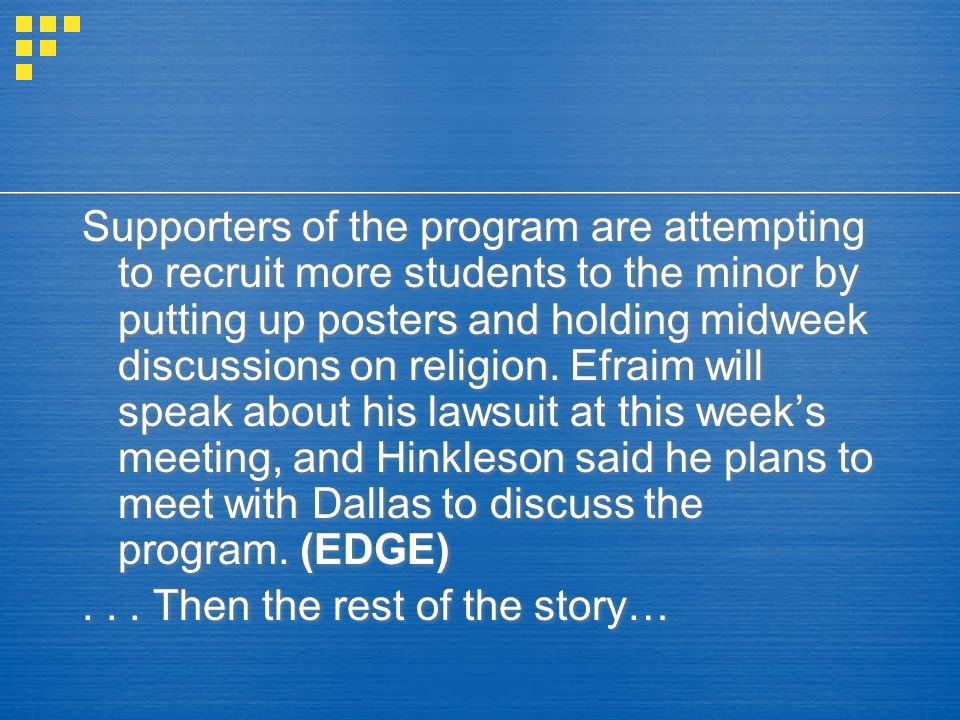 Supporters of the program are attempting to recruit more students to the minor by putting up posters and holding midweek discussions on religion. Efraim will speak about his lawsuit at this week's meeting, and Hinkleson said he plans to meet with Dallas to discuss the program. (EDGE)