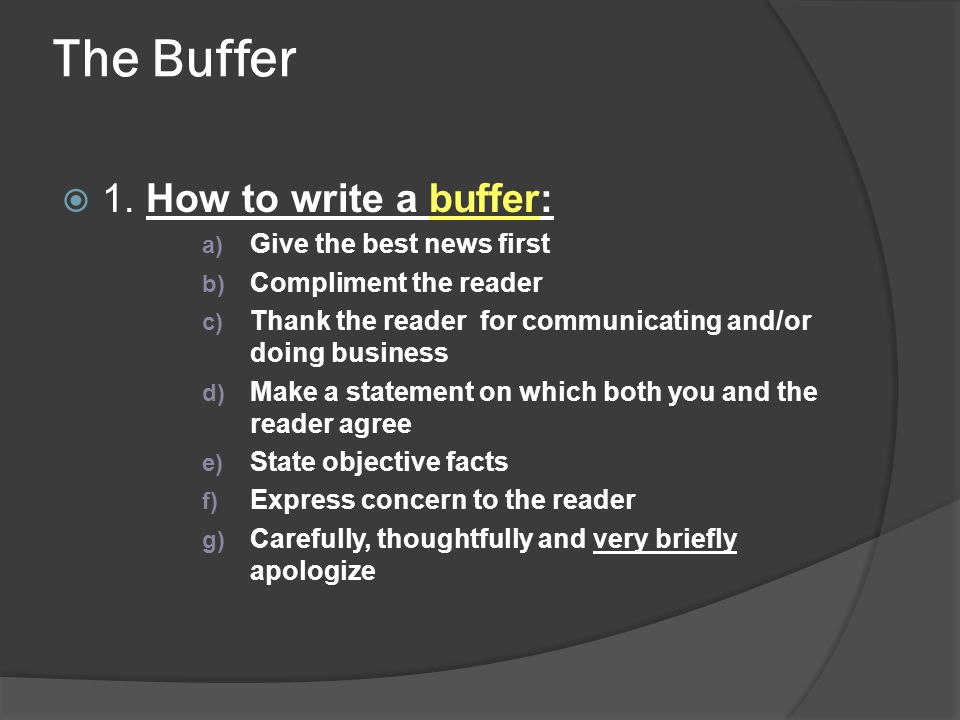 The Buffer 1. How to write a buffer: Give the best news first