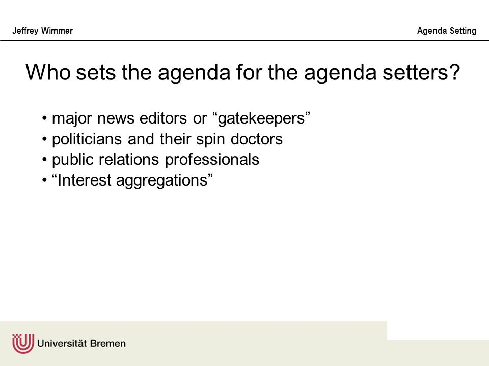 Who sets the agenda for the agenda setters
