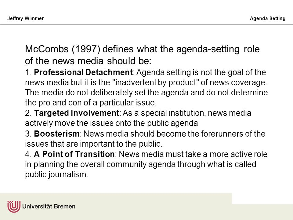 McCombs (1997) defines what the agenda-setting role of the news media should be: