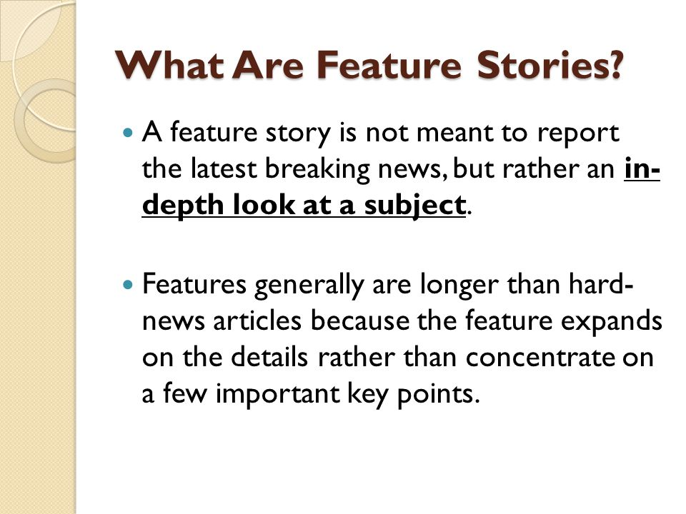 What Are Feature Stories