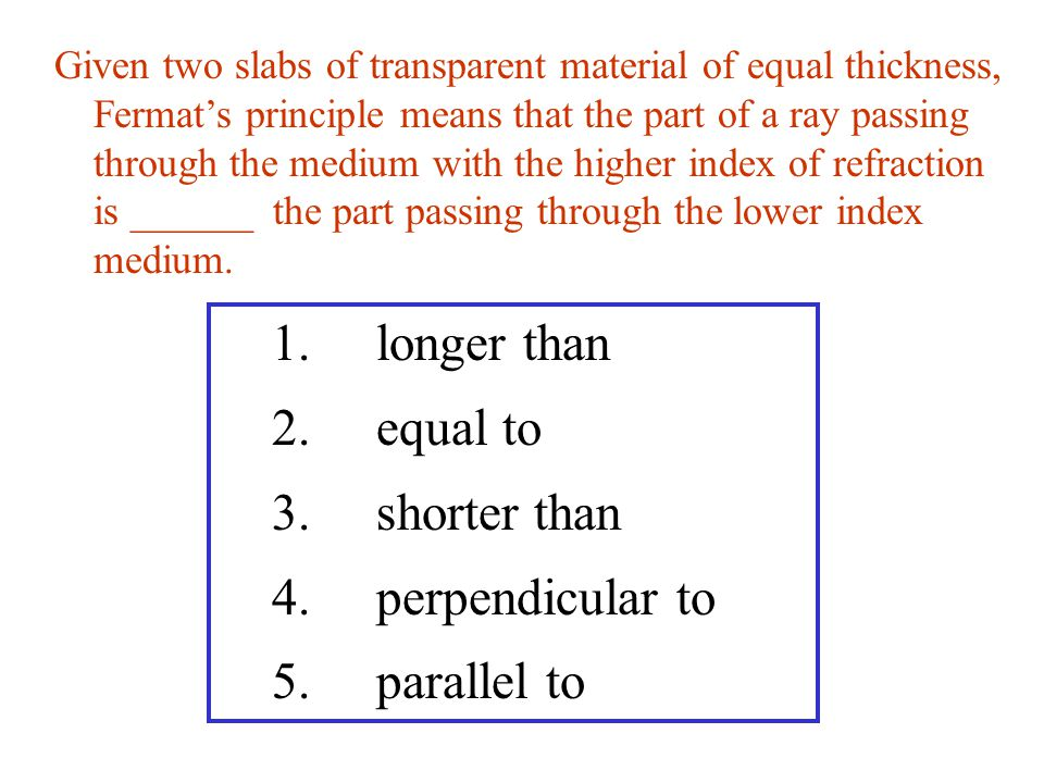 longer than equal to shorter than perpendicular to parallel to