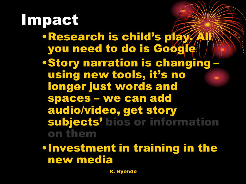 Impact Research is child's play. All you need to do is Google