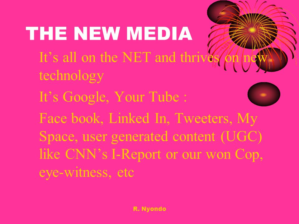 THE NEW MEDIA It's all on the NET and thrives on new technology
