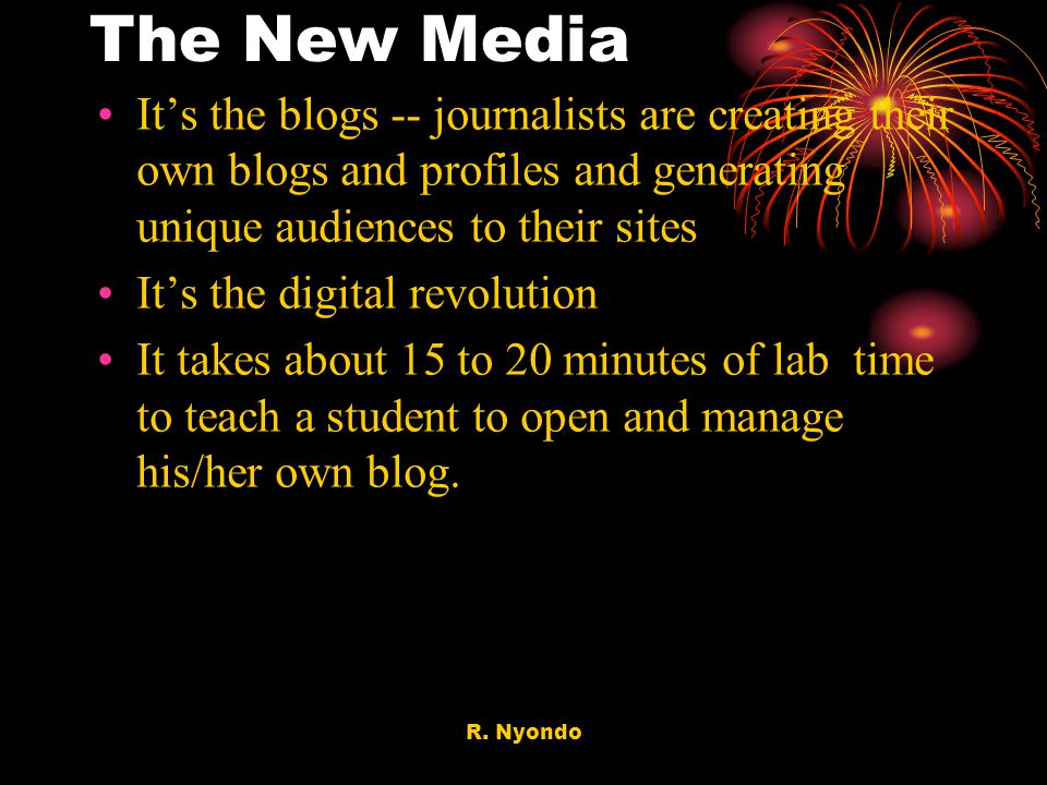 The New Media It's the blogs -- journalists are creating their own blogs and profiles and generating unique audiences to their sites.