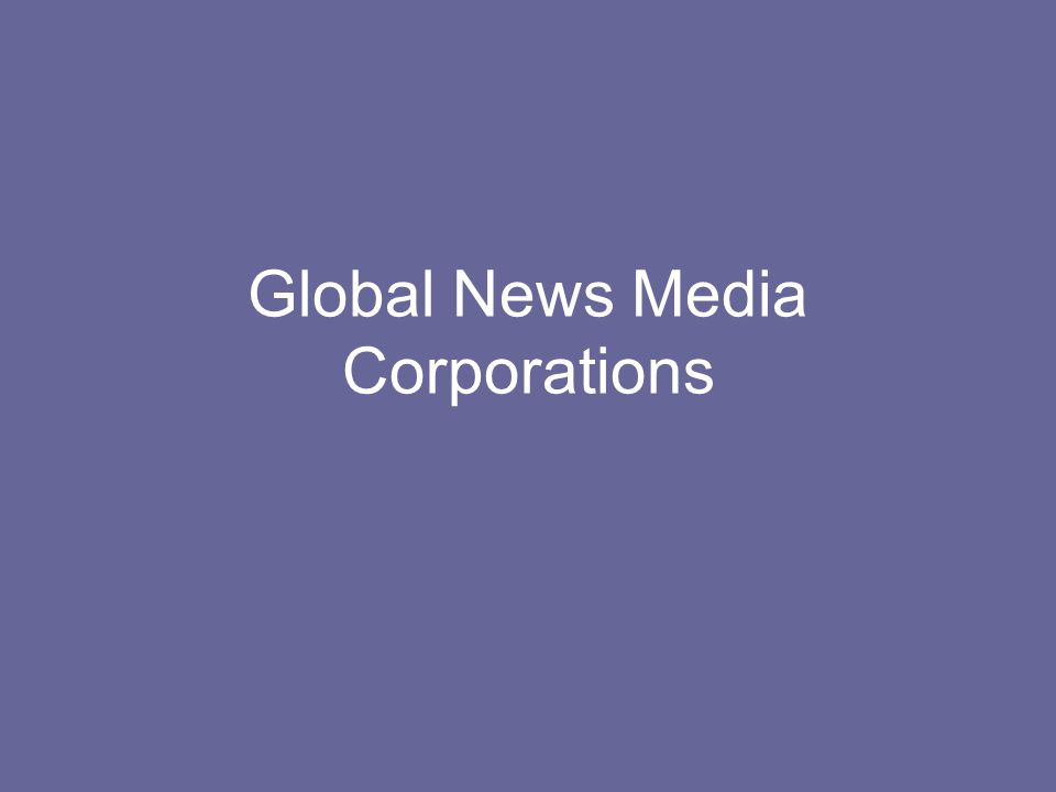 Global News Media Corporations