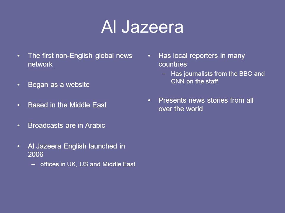 Al Jazeera The first non-English global news network