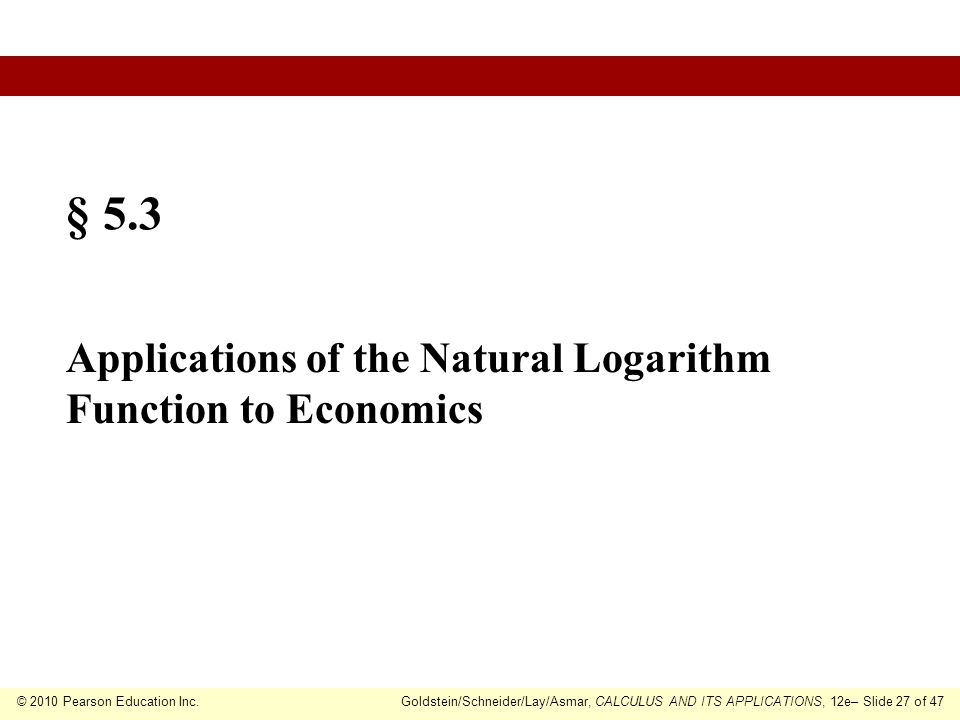 § 5.3 Applications of the Natural Logarithm Function to Economics