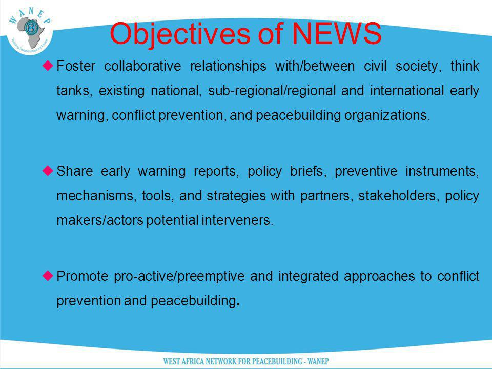 Objectives of NEWS