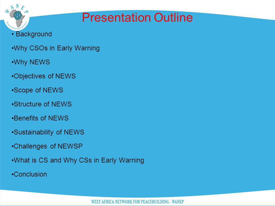 Presentation Outline Background Why CSOs in Early Warning Why NEWS
