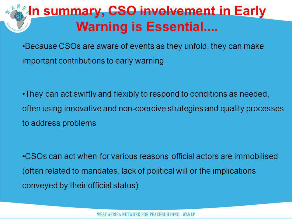 In summary, CSO involvement in Early Warning is Essential....