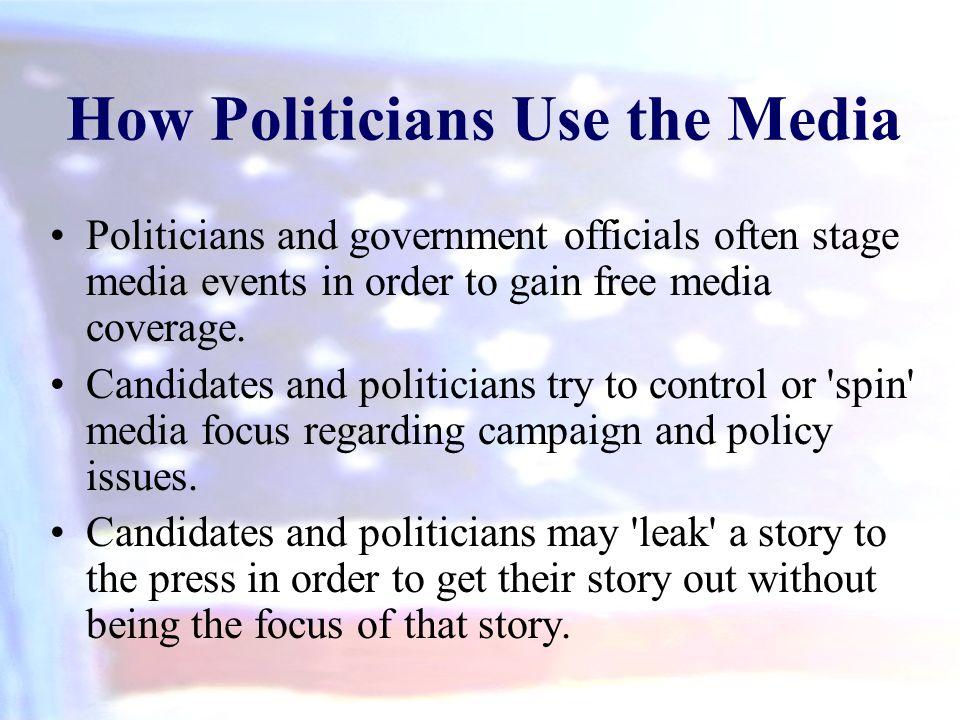 How Politicians Use the Media