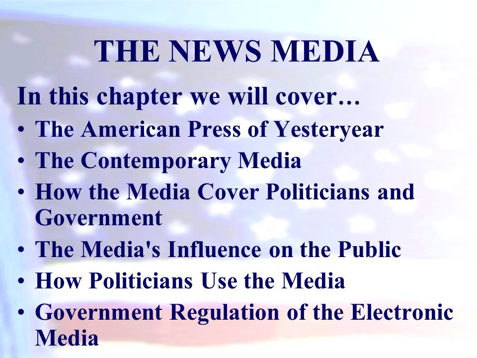 THE NEWS MEDIA In this chapter we will cover…