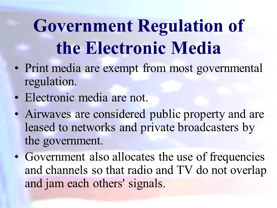 government regulation of media Government regulation of the news media is obviously very problematic in the context of a democracy but when americans rely on said media to obtain accurate.