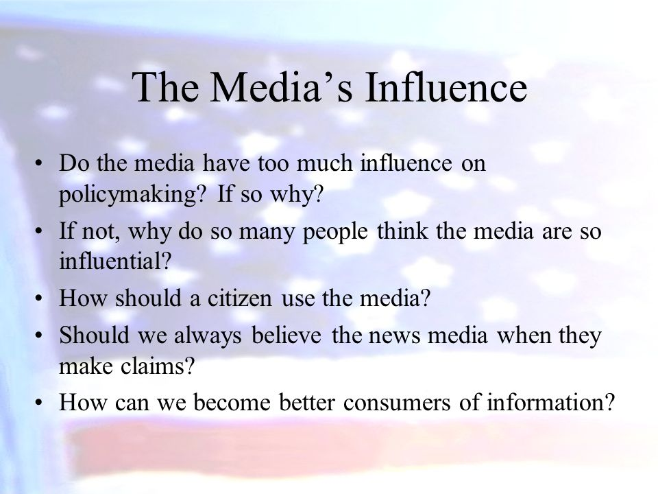 The Media's Influence Do the media have too much influence on policymaking If so why