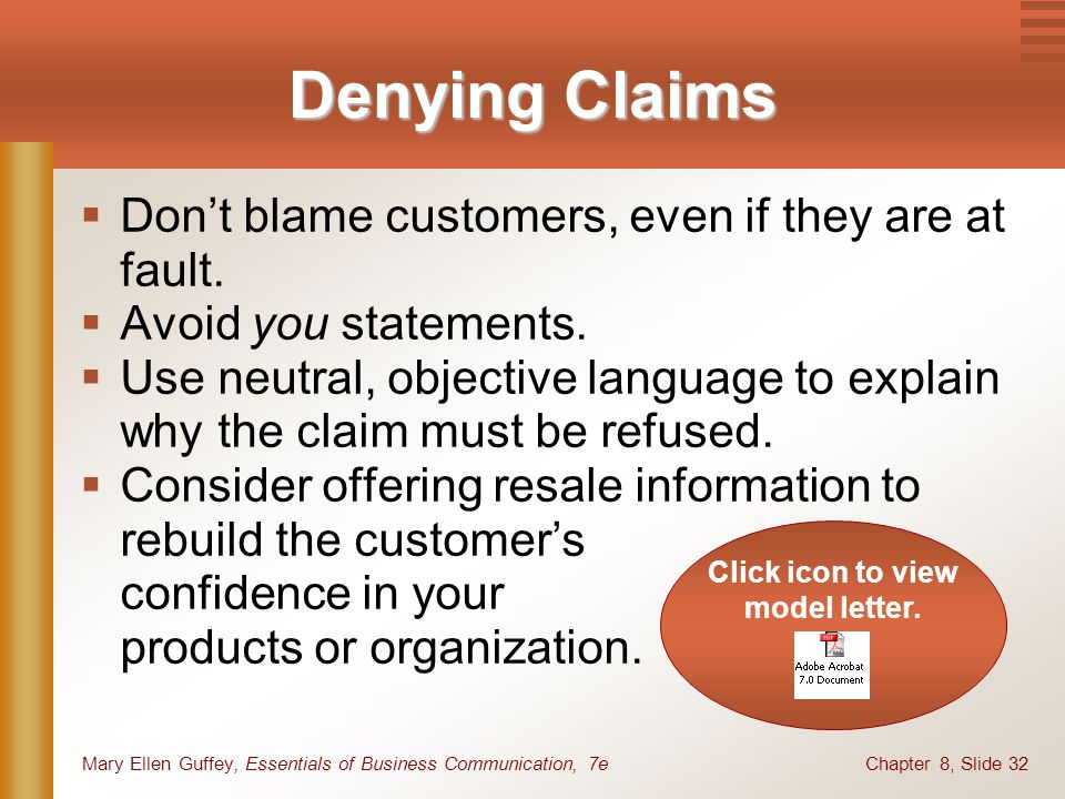 Denying Claims Don't blame customers, even if they are at fault.