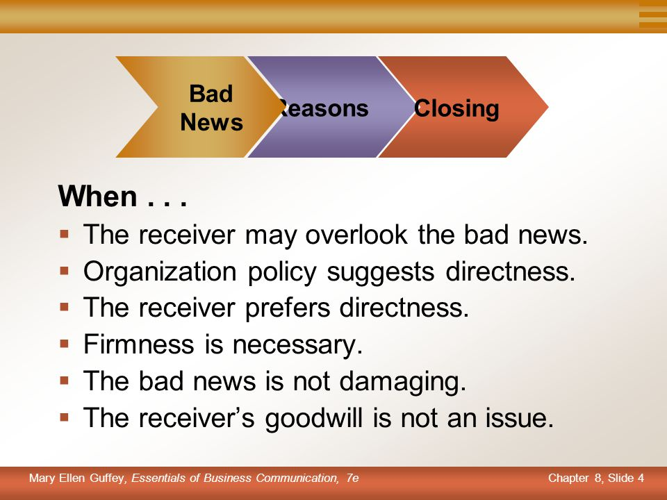 When . . . The receiver may overlook the bad news.