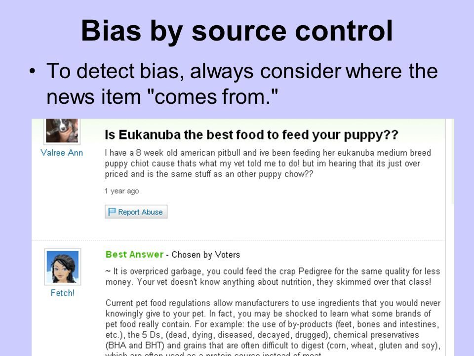 Bias by source control To detect bias, always consider where the news item comes from.
