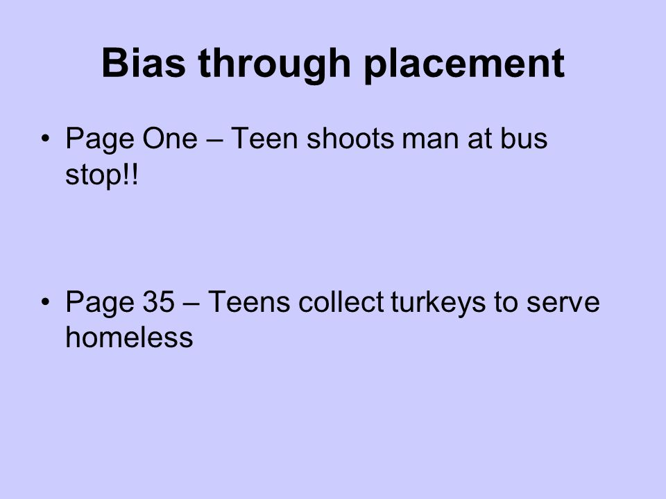 Bias through placement