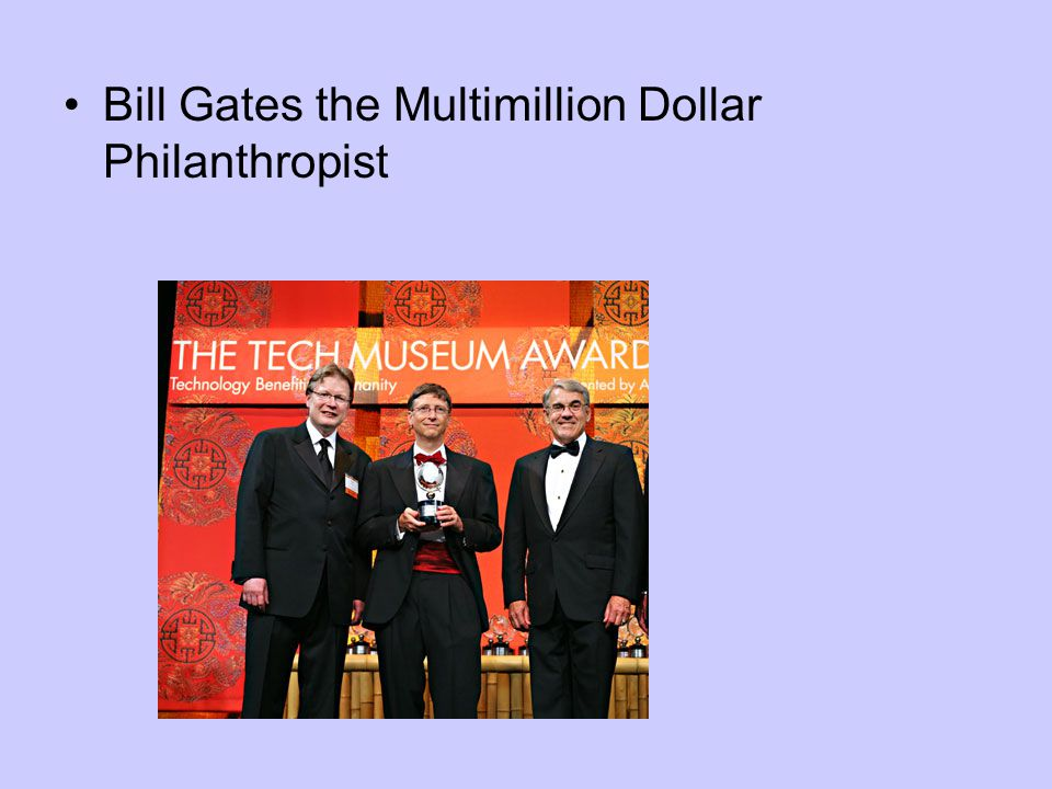 Bill Gates the Multimillion Dollar Philanthropist