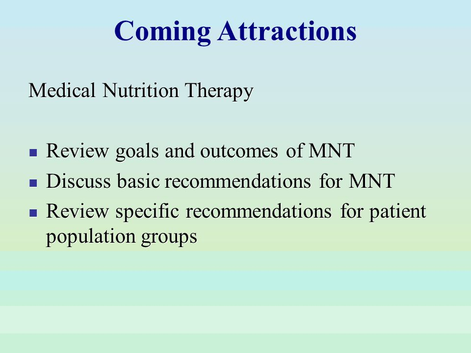 Coming Attractions Medical Nutrition Therapy