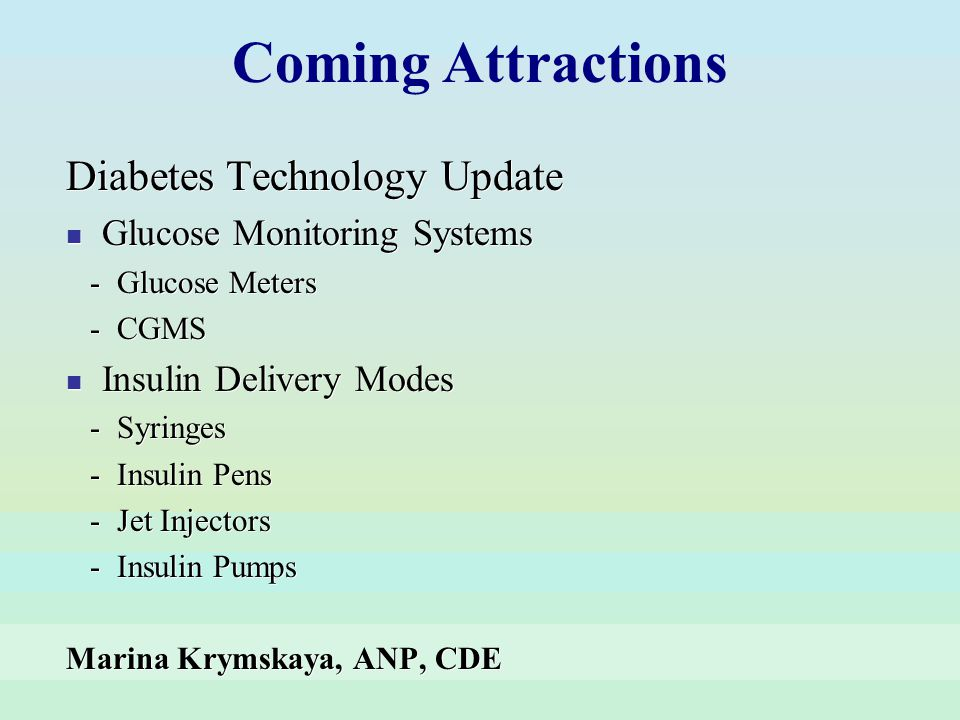 Coming Attractions Diabetes Technology Update