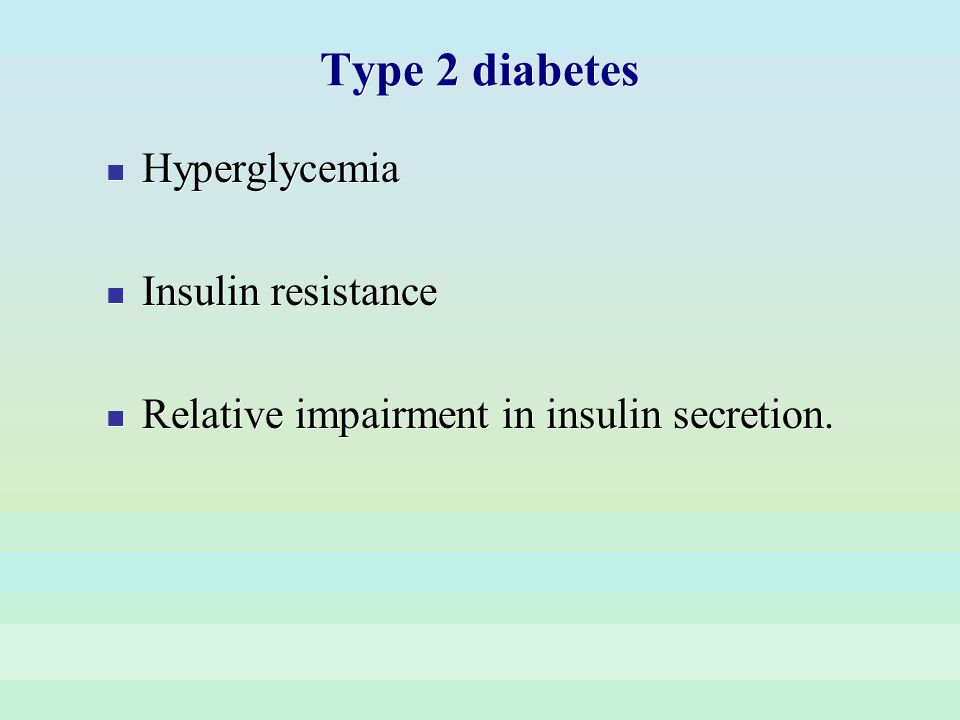 Type 2 diabetes Hyperglycemia Insulin resistance