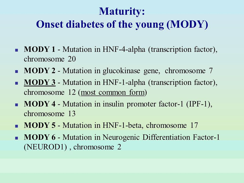 Maturity: Onset diabetes of the young (MODY)