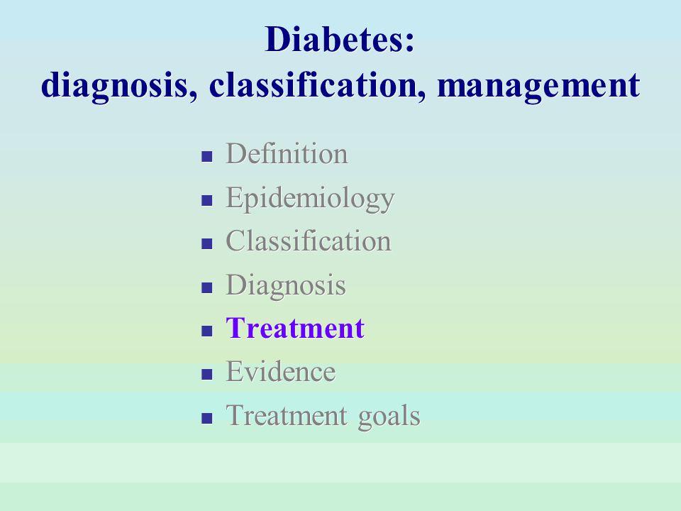 Diabetes: diagnosis, classification, management