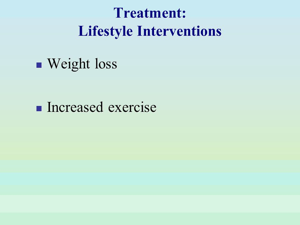 Treatment: Lifestyle Interventions