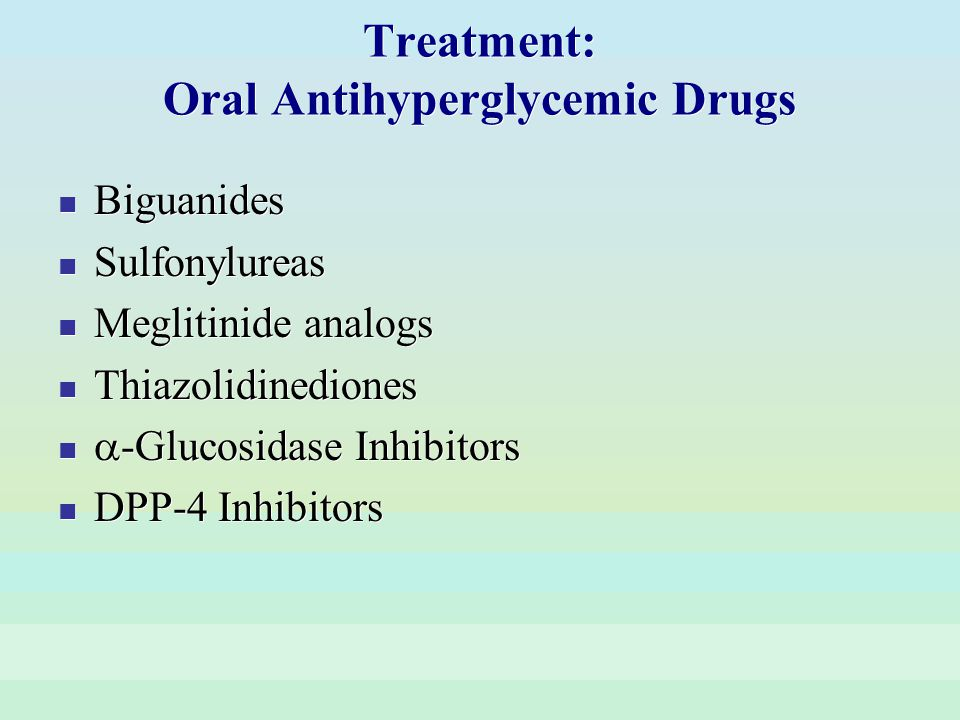 Treatment: Oral Antihyperglycemic Drugs