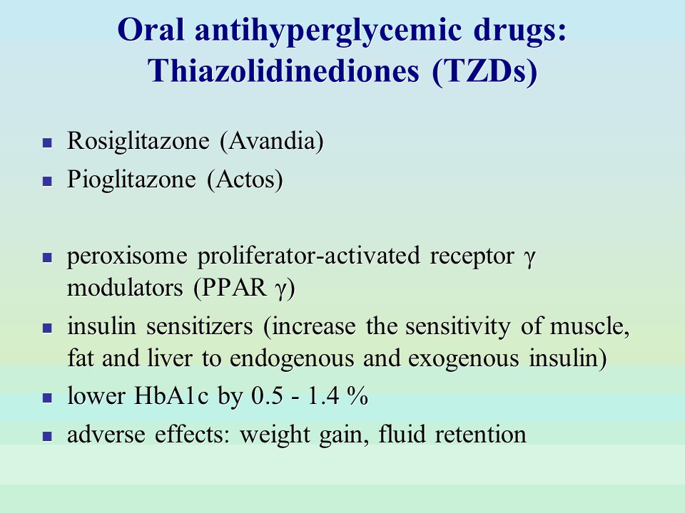 Oral antihyperglycemic drugs: Thiazolidinediones (TZDs)