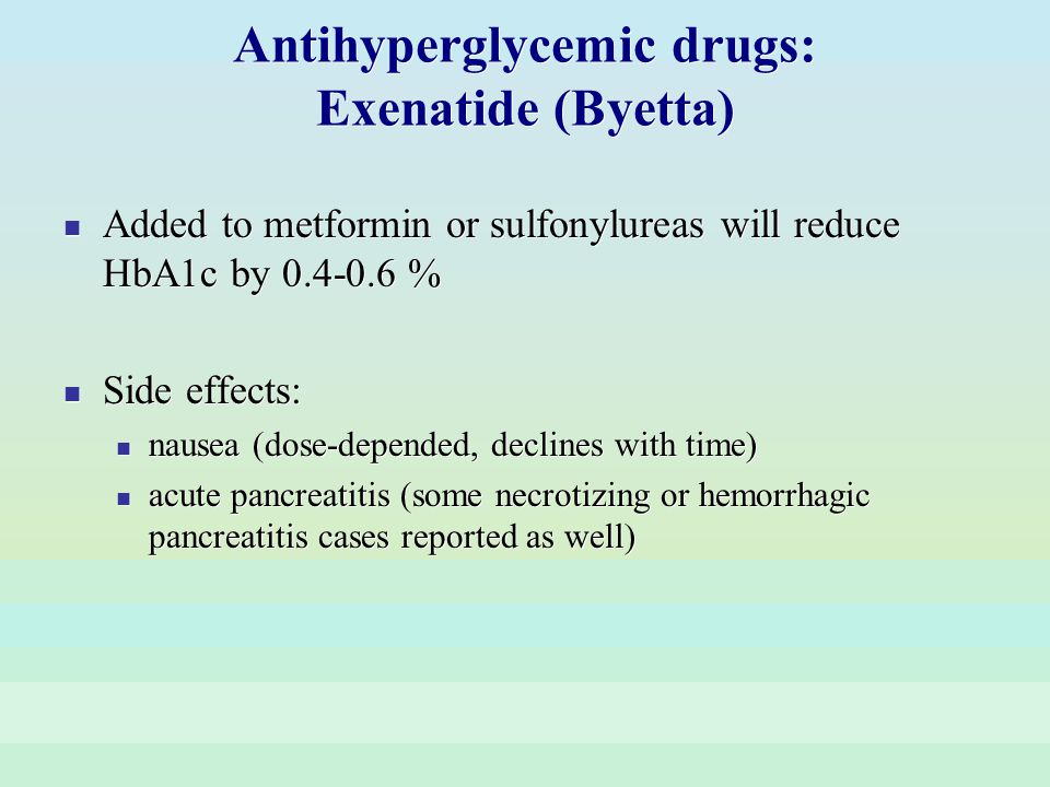 Antihyperglycemic drugs: Exenatide (Byetta)