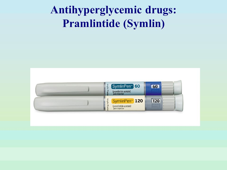 Antihyperglycemic drugs: Pramlintide (Symlin)
