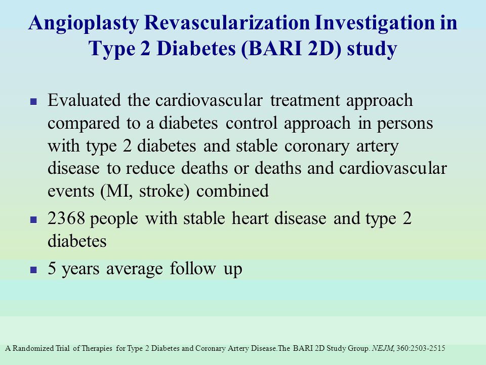 Angioplasty Revascularization Investigation in Type 2 Diabetes (BARI 2D) study