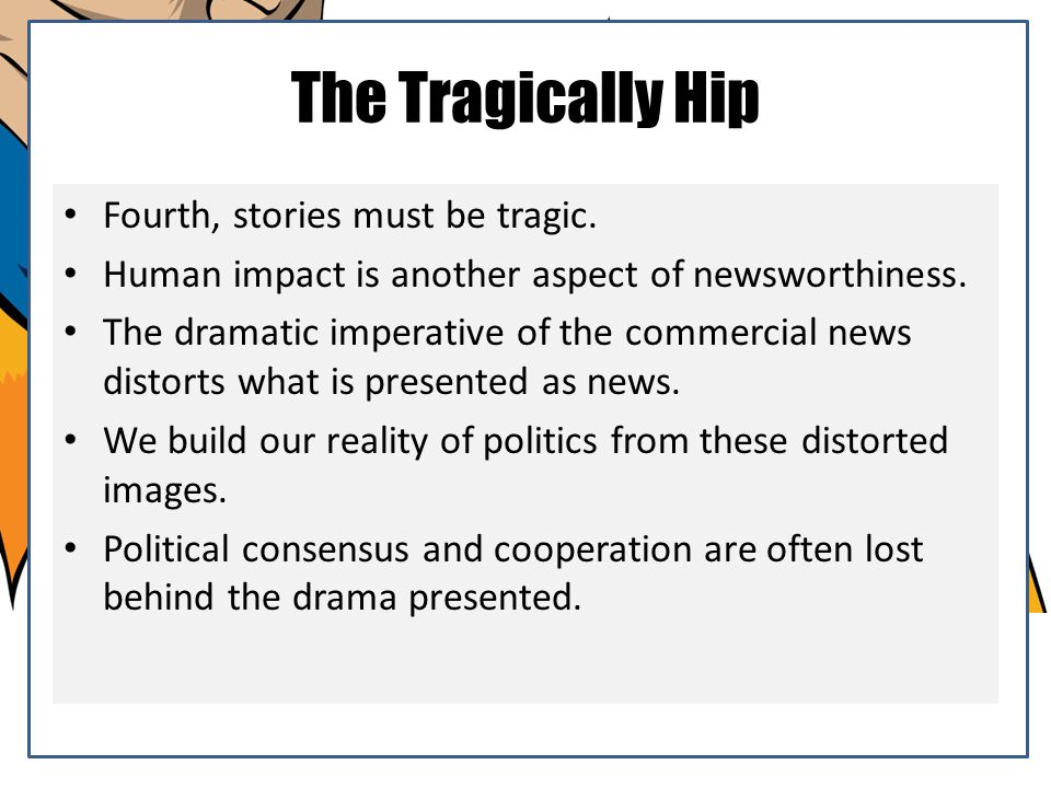 The Tragically Hip Fourth, stories must be tragic.