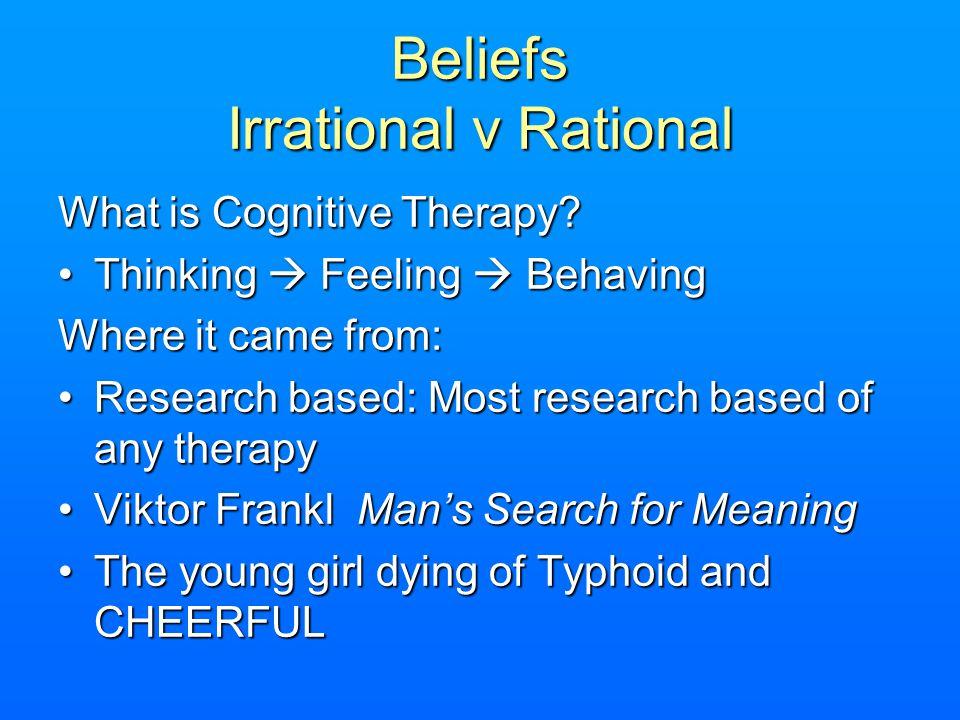 Beliefs Irrational v Rational