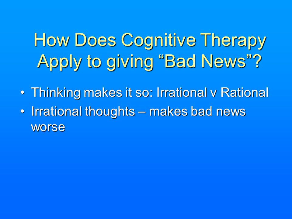 How Does Cognitive Therapy Apply to giving Bad News